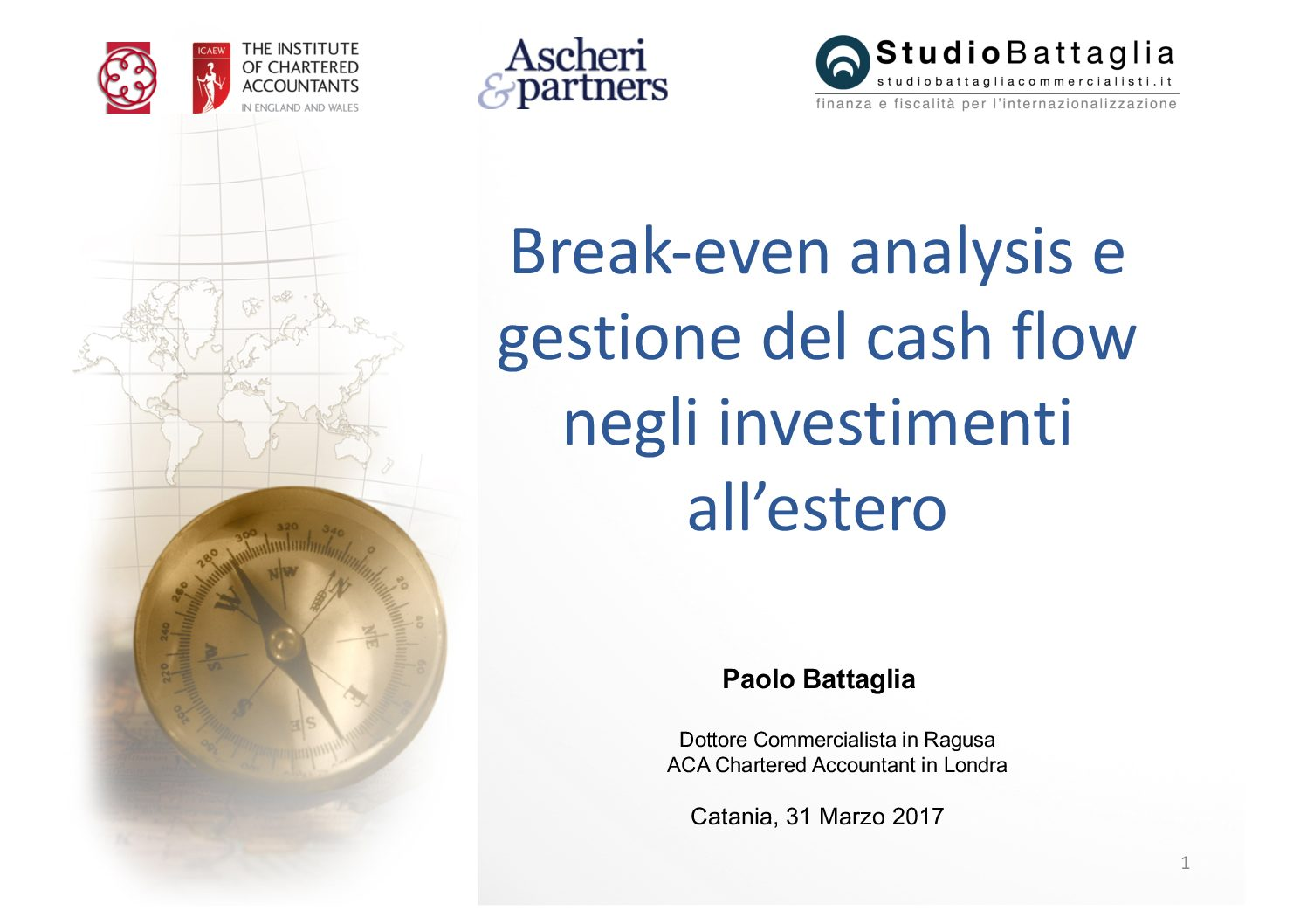 Slide. Break-even analysis e Flussi di cassa negli investimenti all'estero. Catania 31.03.2017