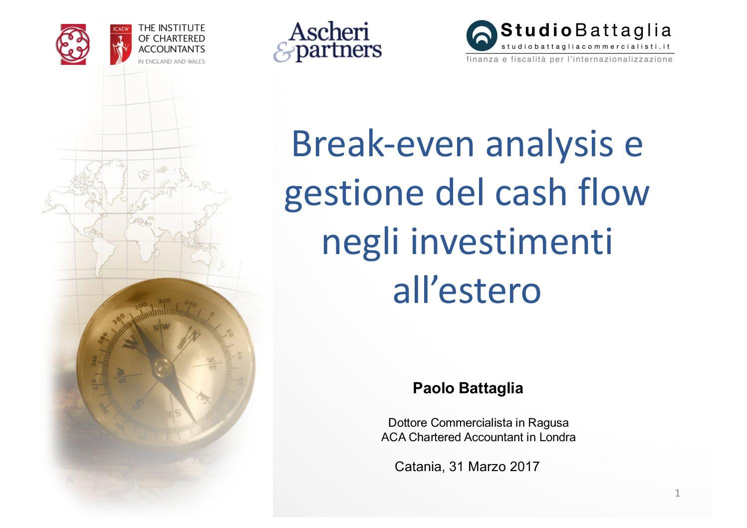 Slide. Break-even analysis e Flussi di cassa negli investimenti all'estero. Catania 31.03.2017
